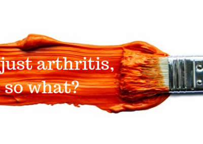 It's just arthritis – so what?