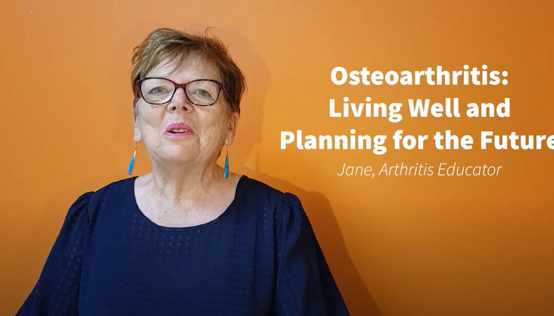 Osteoarthritis – Live Well and Plan for the Future